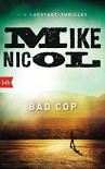 Bad Cop: Ein Kapstadt-Thriller - Mike Nicol