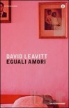 Eguali amori - David Leavitt