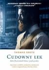 Cudowny lek. Robert Koch, Ludwik Pasteur i prątki gruźlicy - Thomas Goetz