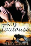 Rue Toulouse - Debby Grahl