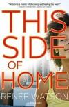 This Side of Home by Renée Watson (2015-02-03) - Renée Watson;