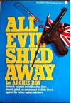 All Evil Shed Away - Archie Roy