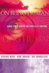 On Being Human: Where Ethics, Medicine and Spirituality Converge - Daisaku Ikeda, Rene Simard, Guy Bourgeault