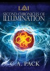 Second Chronicles of Illumination - C.A. Pack