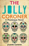 The Jolly Coroner: A Picaresque Novel - Quentin Canterel