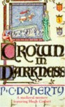Crown in Darkness (A Medieval Mystery Featuring Hugh Corbett) - Paul C. Doherty