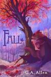 Fall (Dewdrop Prequel Trilogy Book 2) - C.A. Allen