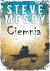 Ciemnia - Steve Mosby