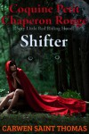 Shifter (Coquine Petit Chaperon Rouge (Sexy Little Red Riding Hood) Book 1) - Carwen Saint Thomas