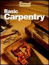 Basic Carpentry - Sunset Books