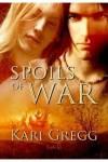 Spoils of War - Kari Gregg
