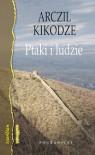 Ptaki i ludzie - Magdalena Nowakowska, Arczil Kikodze