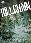 Killchain (Year of the Zombie Book 1) - Adam Baker