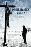 Priestblock 25487: A Memoir of Dachau - Jean Bernard,  Deborah Lucas Schneider (Translator)
