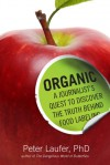 The Great Organic Food Fraud: A Journalist's Quest to Discover What's Behind the Label - Peter Laufer, Tessler Literary Agency