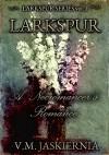 Larkspur, or A Necromancer's Romance (Larkspur Series vol. 1; Clandestina) - V. M. Jaskiernia