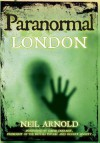 Paranormal London - Neil Arnold