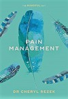 The Mindful Way: Pain Management - Cheryl Rezek