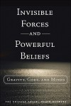 Invisible Forces and Powerful Beliefs: Gravity, Gods, and Minds - Chicago Social Brain Network, Chicago Social Brain Network