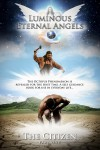 Luminous Eternal Angels - The  Citizen