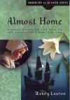 Almost Home: A Story Based on the Life of the Mayflower's Mary Chilton - Wendy Lawton