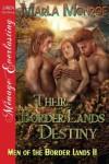 Their Border Lands Destiny [Men of the Border Lands 11] (Siren Publishing Menage Everlasting) - Marla Monroe