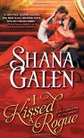 I Kissed a Rogue (Covent Garden Cubs) - Shana Galen
