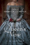 The Queen's Vow: A Novel Of Isabella Of Castile - C.W. Gortner