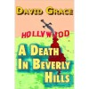 A Death In Beverly Hills - David Grace
