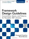 Framework Design Guidelines: Conventions, Idioms, and Patterns for Reusable .NET Libraries - Krzysztof Cwalina, Brad Abrams