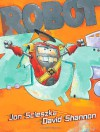 Robot Zot! - Jon Scieszka, David Shannon