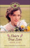 Elsie's True Love - Martha Finley