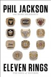 Eleven Rings: The Soul of Success - Phil Jackson, Hugh Delehanty