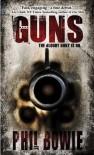 Guns - Phil Bowie