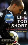 A Life Too Short: The Tragedy of Robert Enke - Ronald Reng