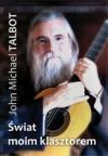 Świat moim klasztorem - John Michael Talbot