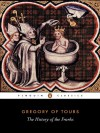 A History of the Franks - Gregory of Tours, Lewis Thorpe