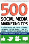 500 Social Media Marketing Tips: Essential Advice, Hints and Strategy for Business: Facebook, Twitter, Pinterest, Google+, YouTube, Instagram, LinkedIn, and More! - Andrew Macarthy