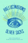 Hallucinations - Oliver Sacks