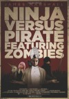Ninja Versus Pirate Featuring Zombies - James   Marshall