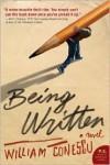 Being Written: A Novel - William Conescu