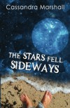 The Stars Fell Sideways - Cassandra Marshall