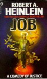 Job: A Comedy Of Justice - Robert A. Heinlein
