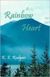 Rainbow Heart - K.E. Rodgers