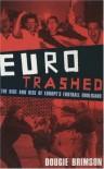 Eurotrashed - Dougie Brimson