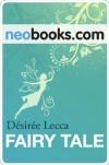 Neobooks - Fairy Tale: Roman - Désirée Lecca