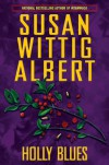 Holly Blues (China Bayles Mystery) - Susan Wittig Albert