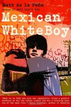 Mexican WhiteBoy - Matt de la Pena
