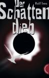 Der Schattendieb - Ralf Isau