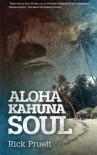 Aloha Kahuna Soul - Rick dana Pruett